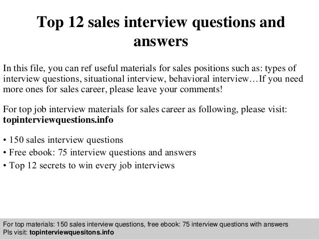 Interview questions and answers – free download/ pdf and ppt file Top 12 sales interview questions and answers In this fil...