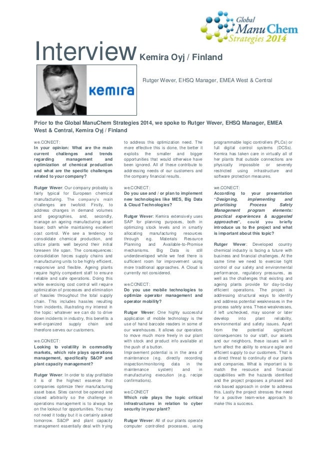 Interview  Kemira Oyj / Finland Rutger Wever, EHSQ Manager, EMEA West & Central  Prior to the Global ManuChem Strategies 2...