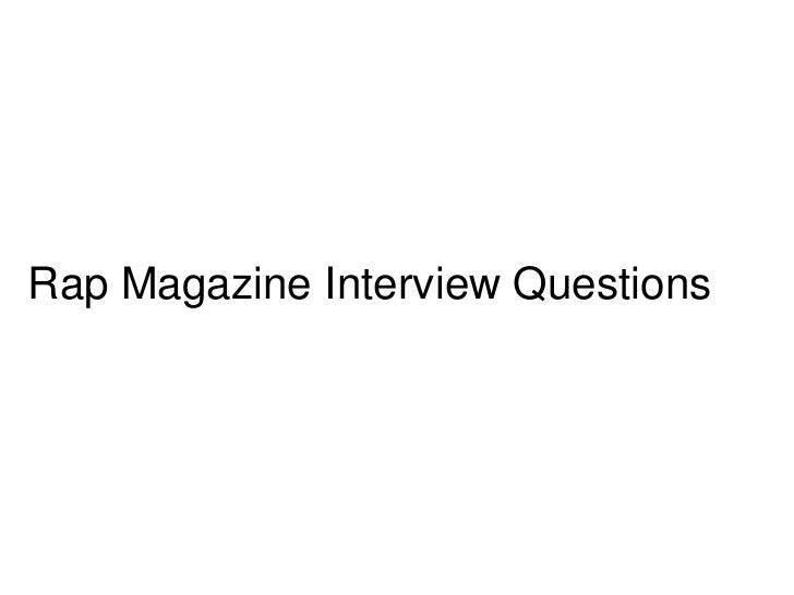Rap Magazine Interview Questions