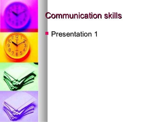 Communication skills   Presentation 1