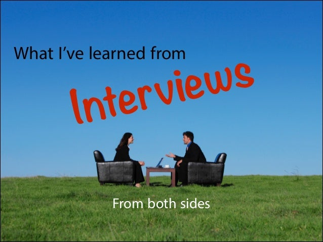 What I've Learned From Interviews
