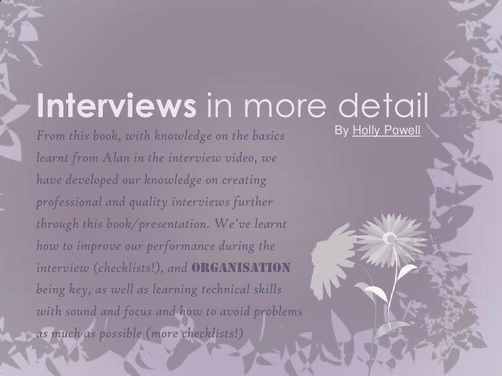 Interviews in more detailFrom this book, with knowledge on the basics      By Holly Powelllearnt from Alan in the intervie...