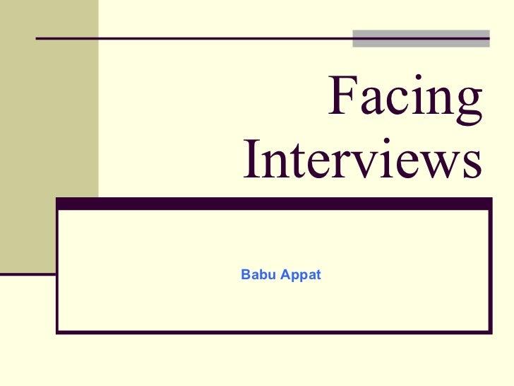 Facing Interviews Babu Appat