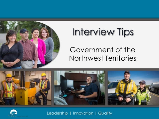 Interview Tips Government of the Northwest Territories  Leadership | Innovation | Quality