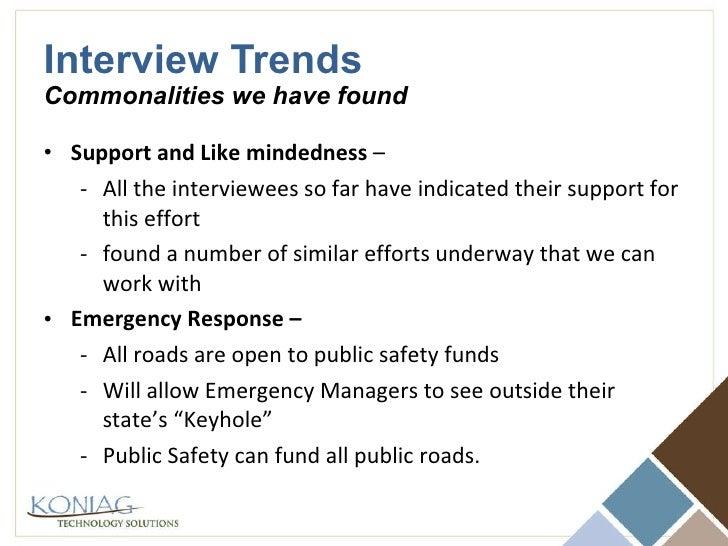 Interview Trends Commonalities we have found <ul><li>Support and Like mindedness  –  </li></ul><ul><ul><li>All the intervi...
