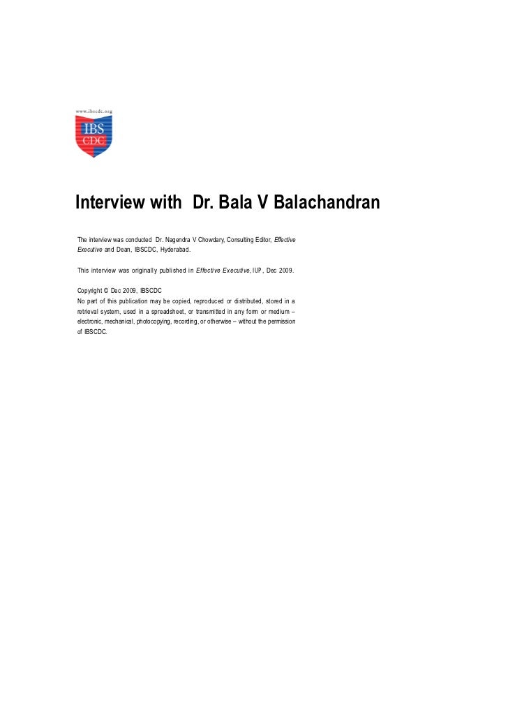 Interview with Dr. Bala V BalachandranThe interview was conducted Dr. Nagendra V Chowdary, Consulting Editor, EffectiveExe...