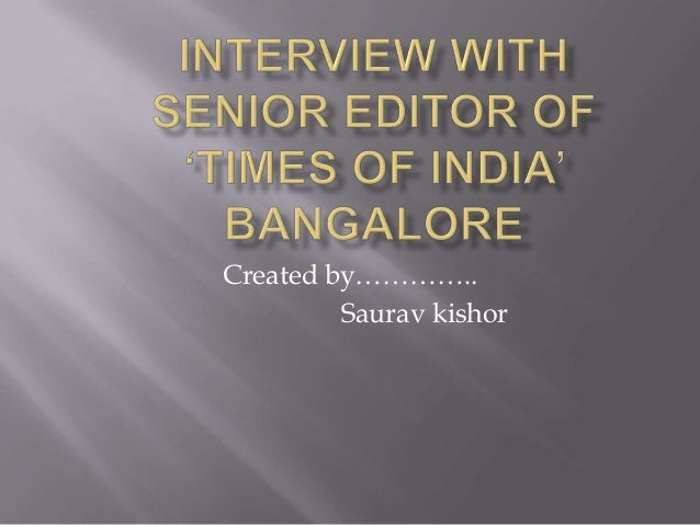 Interview with senior editor  saurav