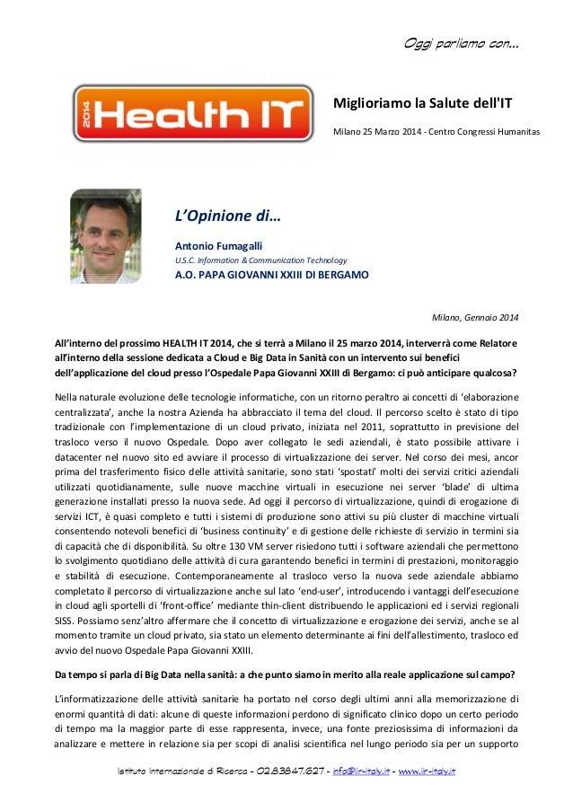 Oggi parliamo con…  MiglioriamolaSalutedell'IT Milano25Marzo2014‐CentroCongressiHumanitas   L'Opinionedi… Ant...