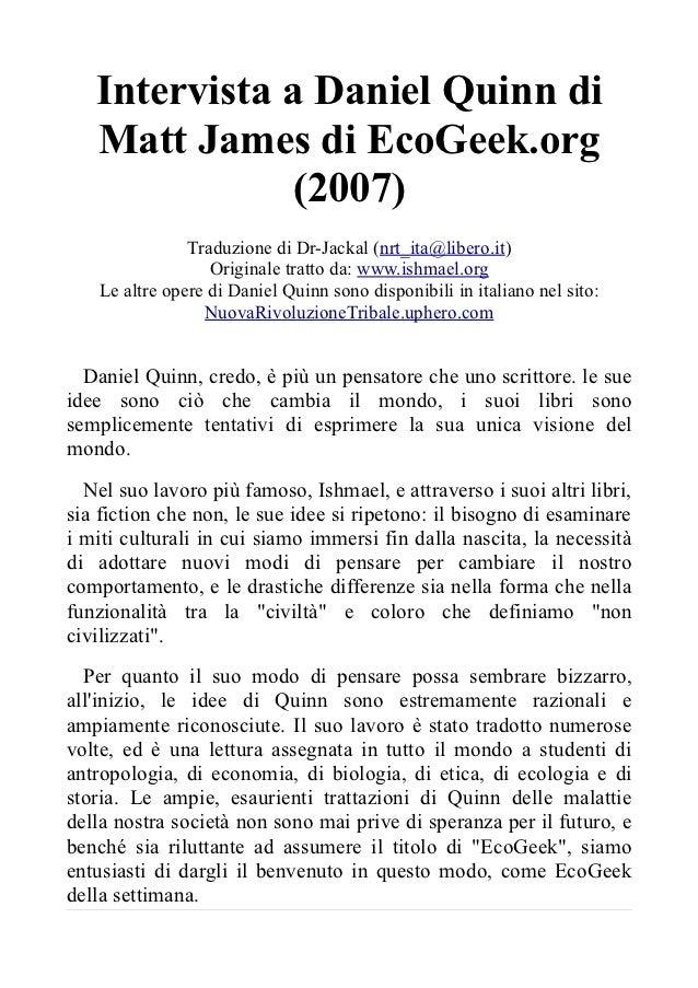 Intervista a Daniel Quinn di   Matt James di EcoGeek.org               (2007)                Traduzione di Dr-Jackal (nrt_...