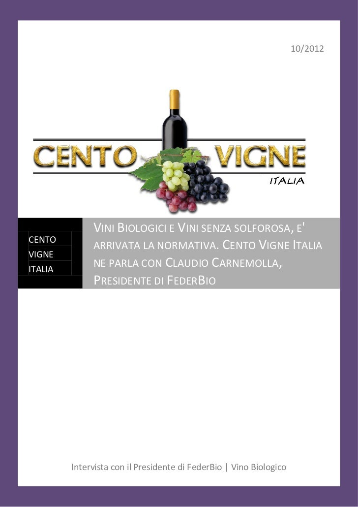 10/2012              VINI BIOLOGICI E VINI SENZA SOLFOROSA, ECENTO              ARRIVATA LA NORMATIVA. CENTO VIGNE ITALIAV...