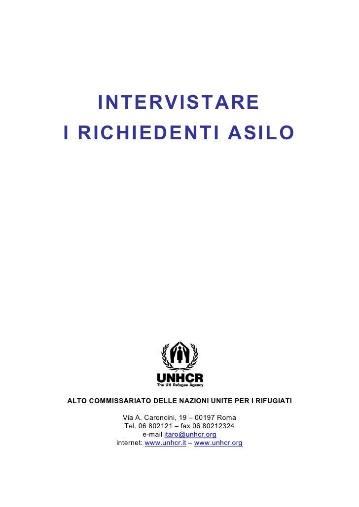 INTERVISTAREI RICHIEDENTI ASILOALTO COMMISSARIATO DELLE NAZIONI UNITE PER I RIFUGIATI             Via A. Caroncini, 19 – 0...