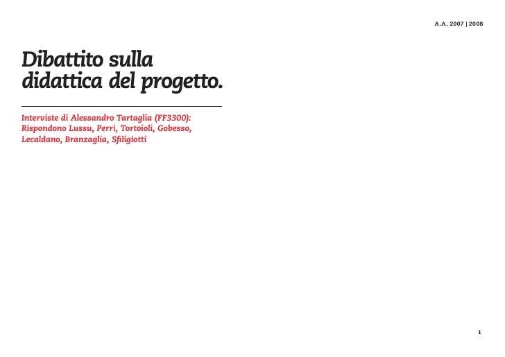 A.A. 2007 | 2008     Dibattito sulla didattica del progetto. Interviste di Alessandro Tartaglia (FF3300): Rispondono Lussu...