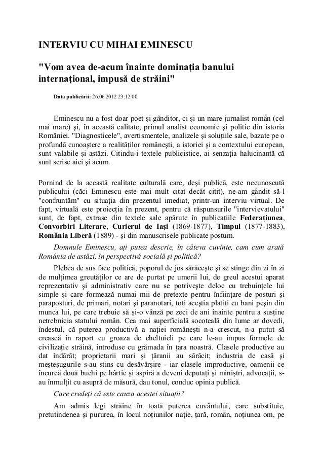 """INTERVIU CU MIHAI EMINESCU """"Vom avea de-acum înainte dominaţia banului internaţional, impusă de străini"""" Data publicării: ..."""