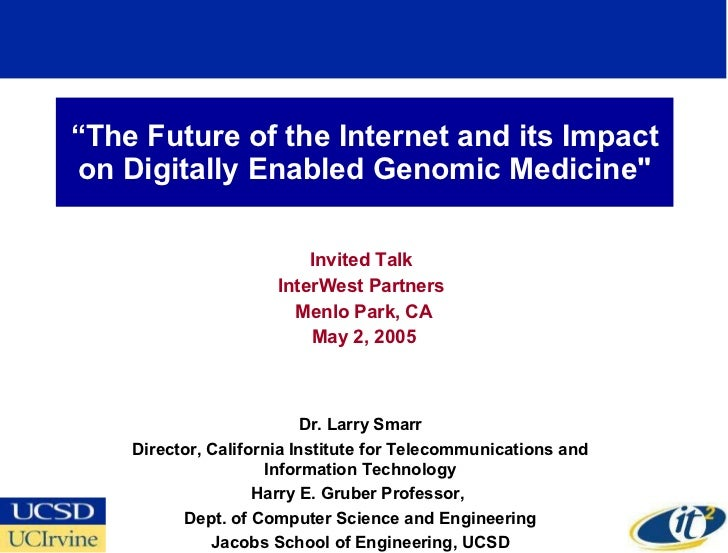 """ The Future of the Internet and its Impact on Digitally Enabled Genomic Medicine"" Invited Talk  InterWest Partners  ..."