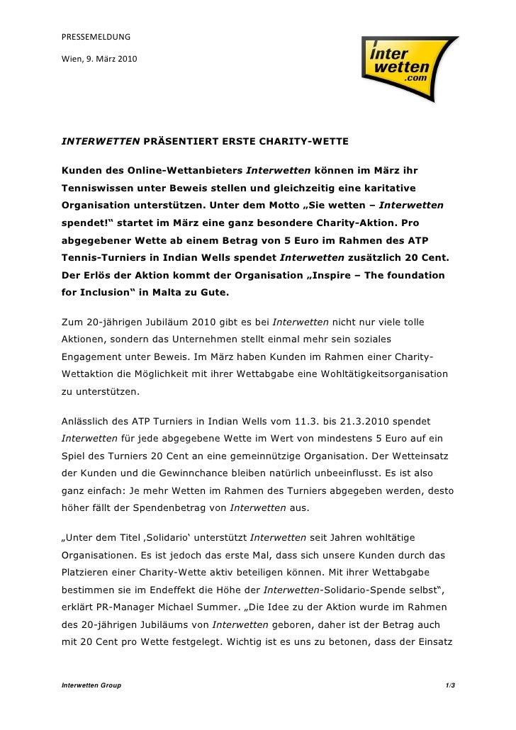 PRESSEMELDUNGWien, 9. März 2010INTERWETTEN PRÄSENTIERT ERSTE CHARITY-WETTEKunden des Online-Wettanbieters Interwetten könn...