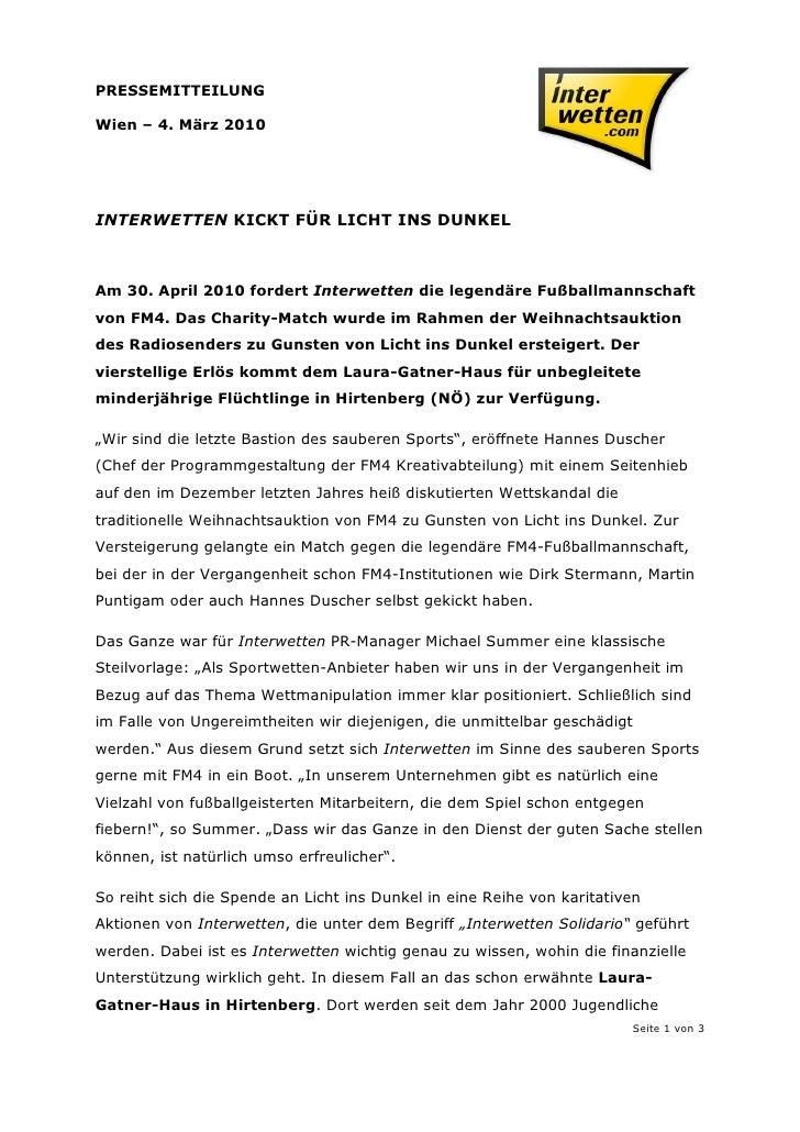 PRESSEMITTEILUNGWien – 4. März 2010INTERWETTEN KICKT FÜR LICHT INS DUNKELAm 30. April 2010 fordert Interwetten die legendä...