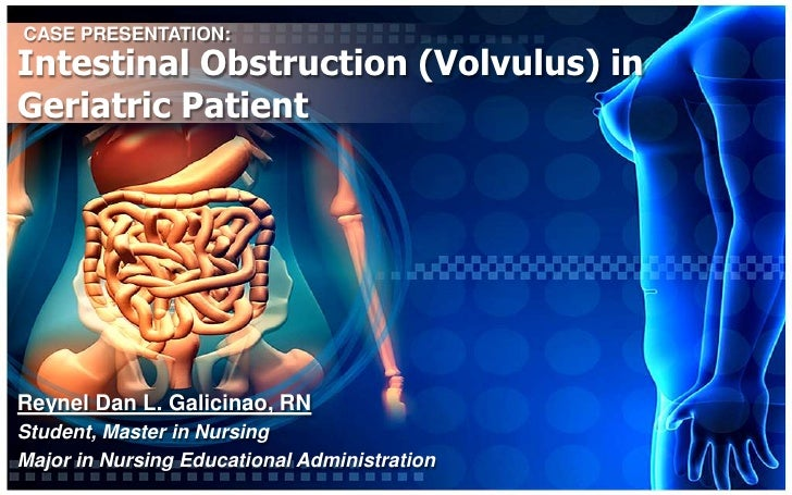 Intestinal obstruction (volvulus) in geriatric patient