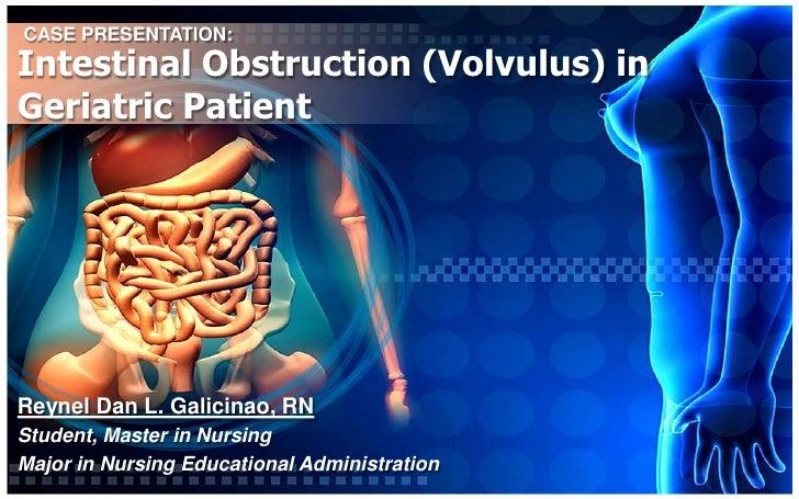 Intestinal obstruction (volvulus) in geriatric patient