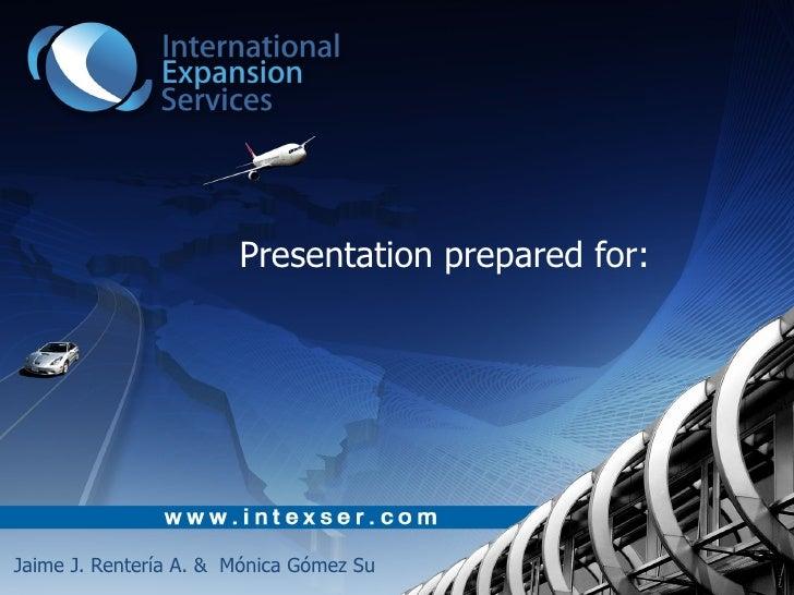 Presentation prepared for:Jaime J. Rentería A. & Mónica Gómez Su