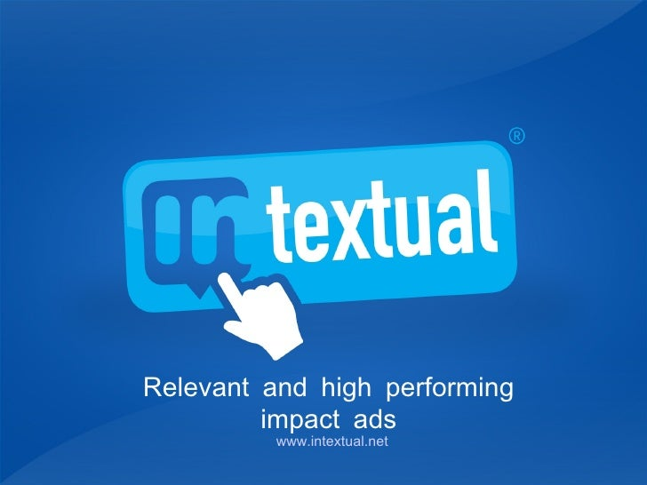 Relevant and high performing impact ads www.intextual.net
