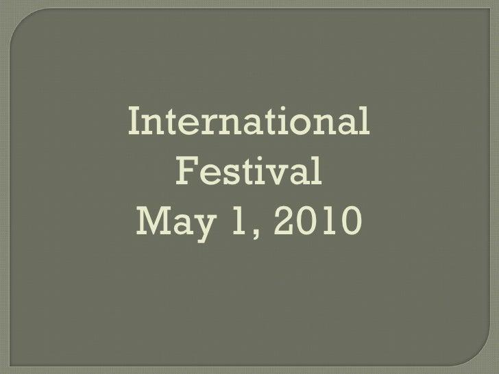 International Festival May 1, 2010
