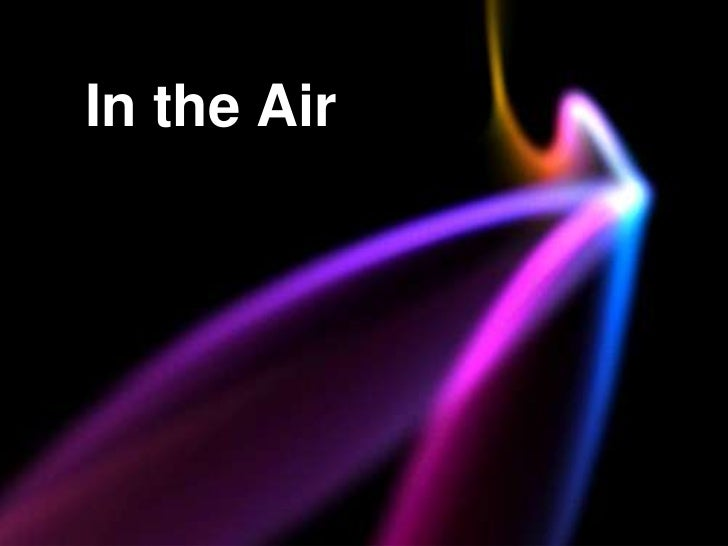 In the Air<br />