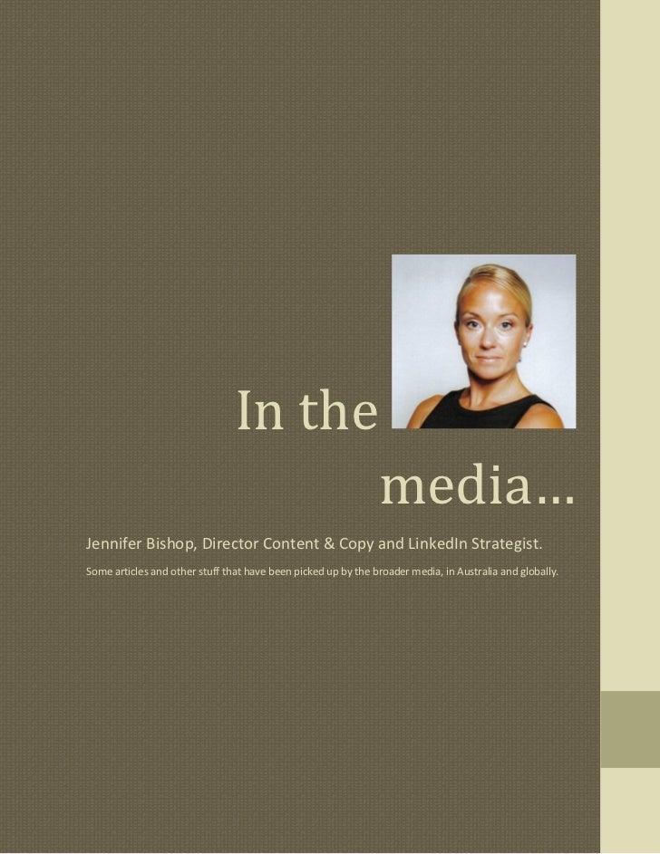 In the                                      media…Jennifer Bishop, Director Content & Copy and LinkedIn Strategist.Some ar...