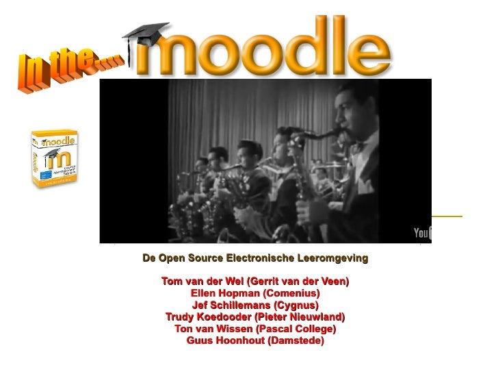 De Open Source Electronische Leeromgeving Tom van der Wel (Gerrit van der Veen) Ellen Hopman (Comenius) Jef Schillemans (C...