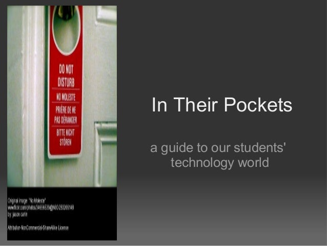 In Their Pockets a guide to our students' technology world