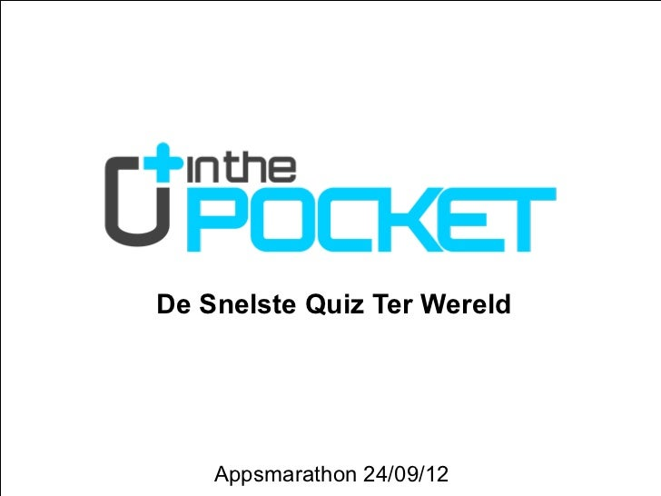 In the Pocket - De Snelste Quiz - Appsma '12 presentation