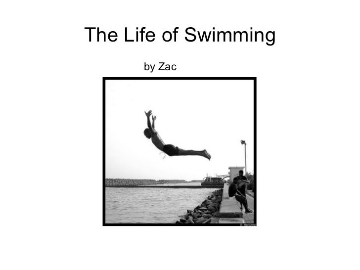 The Life of Swimming by Zac