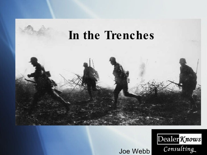 <ul><li>Joe Webb </li></ul>In the Trenches
