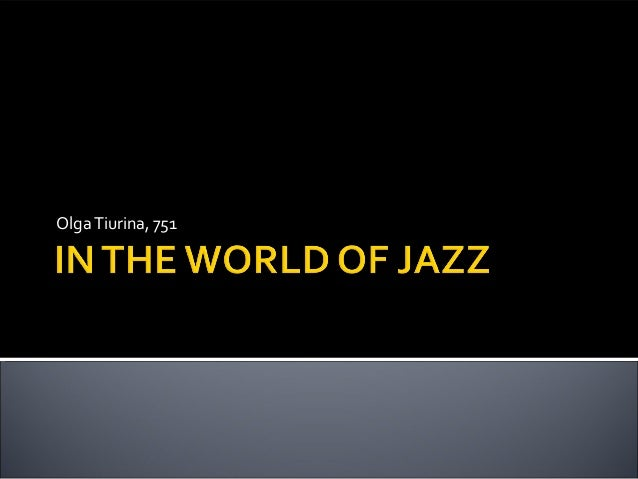 In the world of jazz