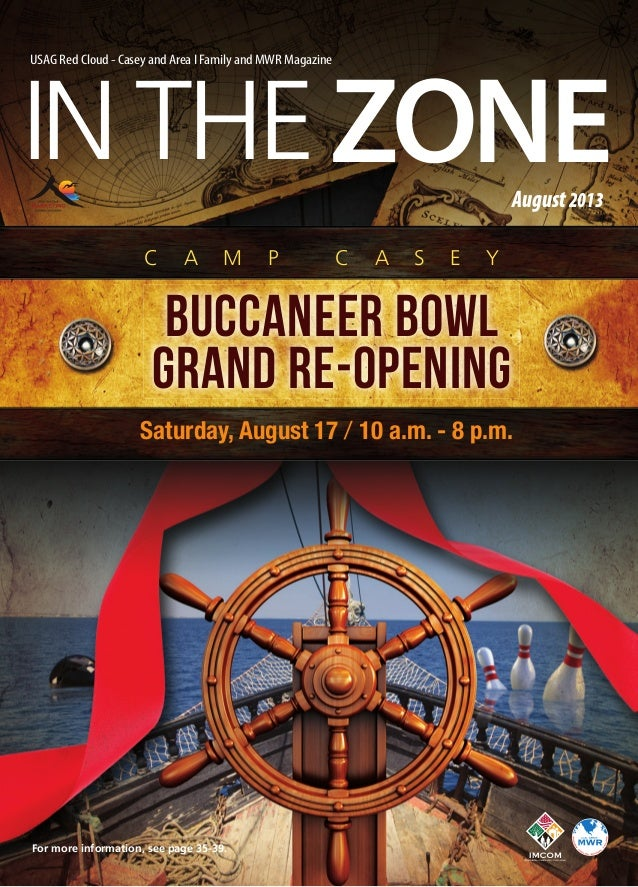 IN THEZONE USAG Red Cloud - Casey and Area I Family and MWR Magazine August2013 Buccaneer Bowl Grand Re-Opening Saturday, ...