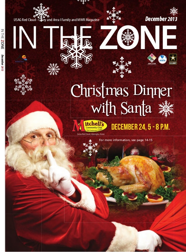 December 2013  IN THE ZonE USAG Red Cloud - Casey and Area I Family and MWR Magazine  December 2013  Christmas Dinner with...