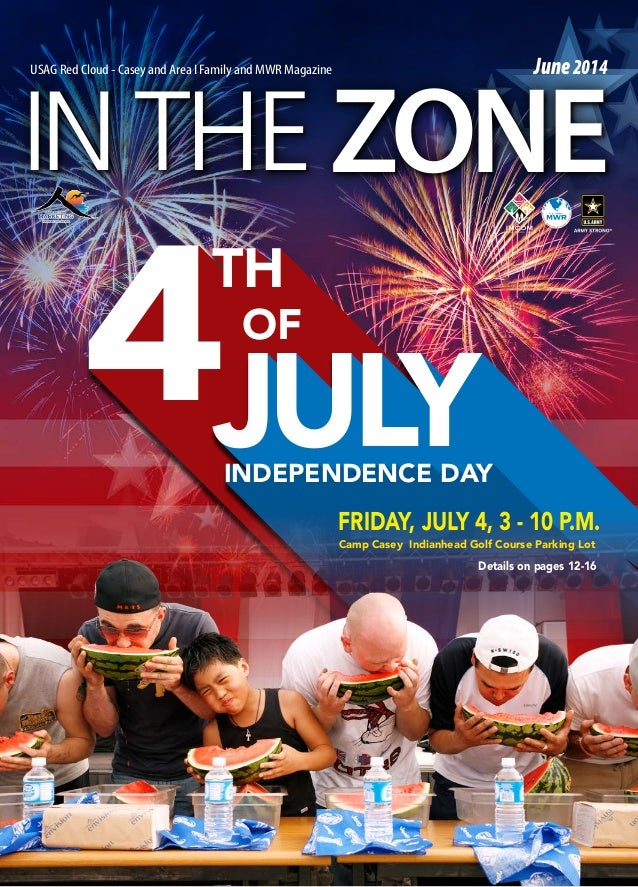 ZONEINTHE USAG Red Cloud - Casey and Area I Family and MWR Magazine June2014 TH 4OF JULYINDEPENDENCE DAY FRIDAY, JULY 4, 3...