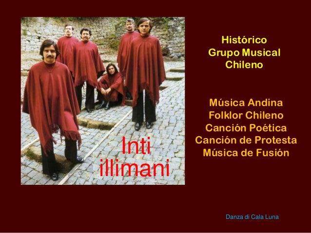 Histórico Grupo Musical Chileno Inti illimani Música Andina Folklor Chileno Canción Poética Canción de Protesta Música de ...