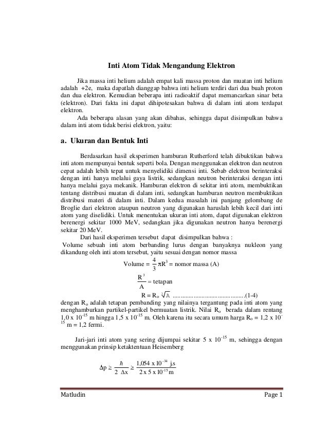 Matludin Page 1Inti Atom Tidak Mengandung ElektronJika massa inti helium adalah empat kali massa proton dan muatan inti he...
