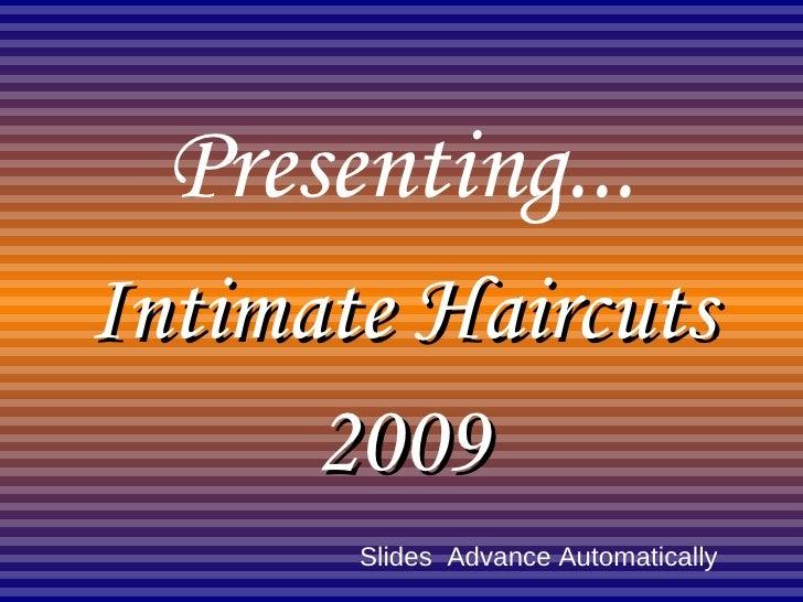 Intimate Haircuts2009