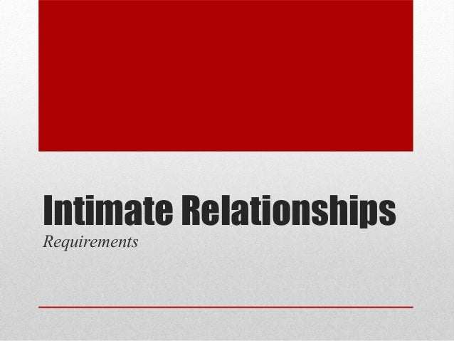 Intimate Relationships Requirements