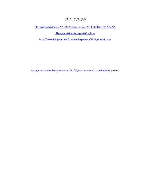 IN TIME   http://dehparadox.es/2011/12/resena-in-time-2011.html#axzz23BldoZa5                     http://es.wikipedia.org/...