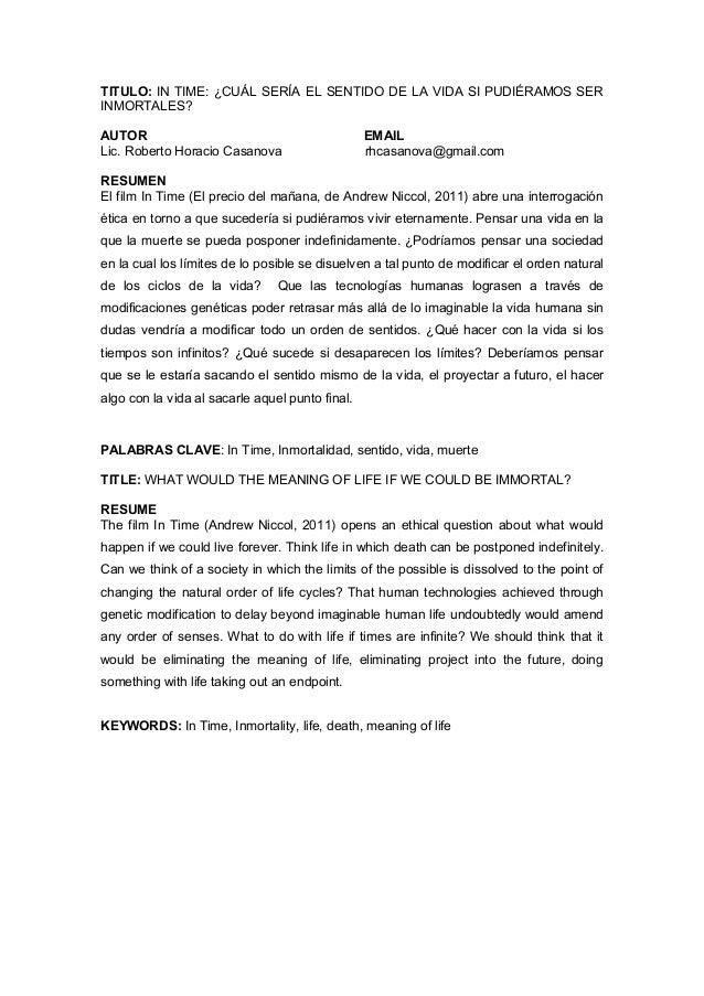 TITULO: IN TIME: ¿CUÁL SERÍA EL SENTIDO DE LA VIDA SI PUDIÉRAMOS SER INMORTALES? AUTOR EMAIL Lic. Roberto Horacio Casanova...