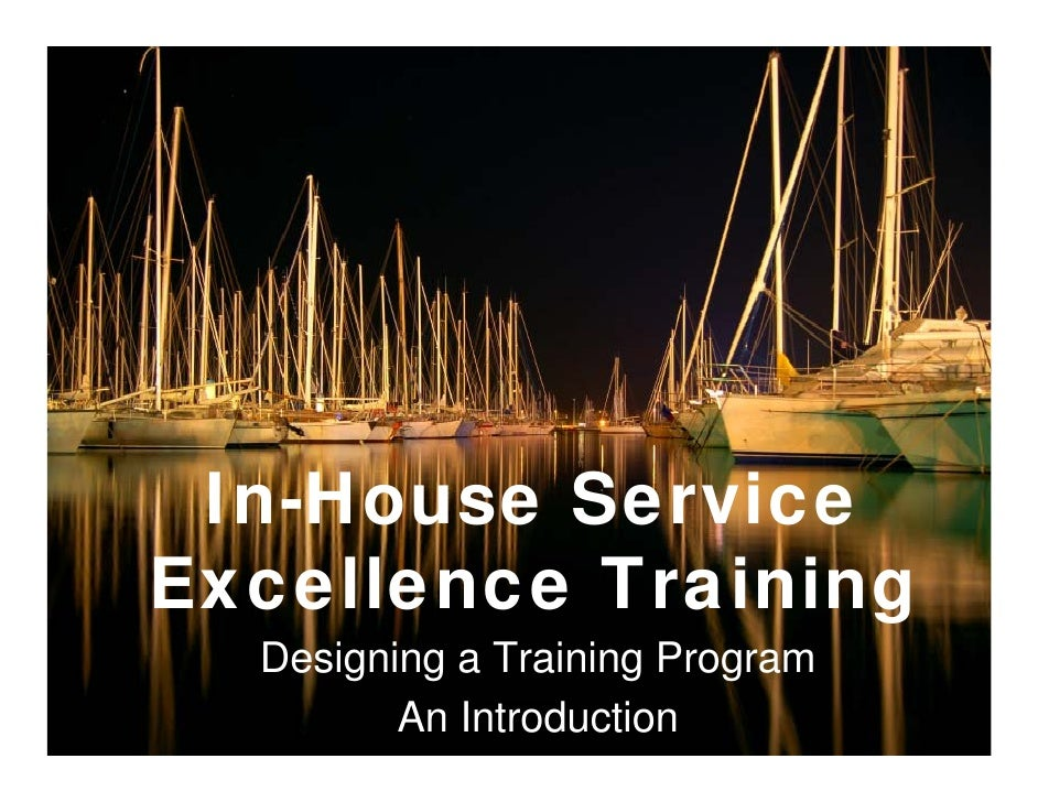 In-House Service Excellence Training   Designing a Training Program            McKinley Solutions © 2008           An Intr...