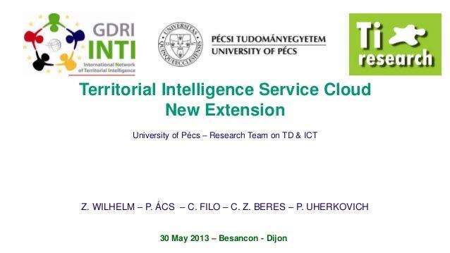 Z. WILHELM – P. ÁCS – C. FILO – C. Z. BERES – P. UHERKOVICH30 May 2013 – Besancon - DijonTerritorial Intelligence Service ...