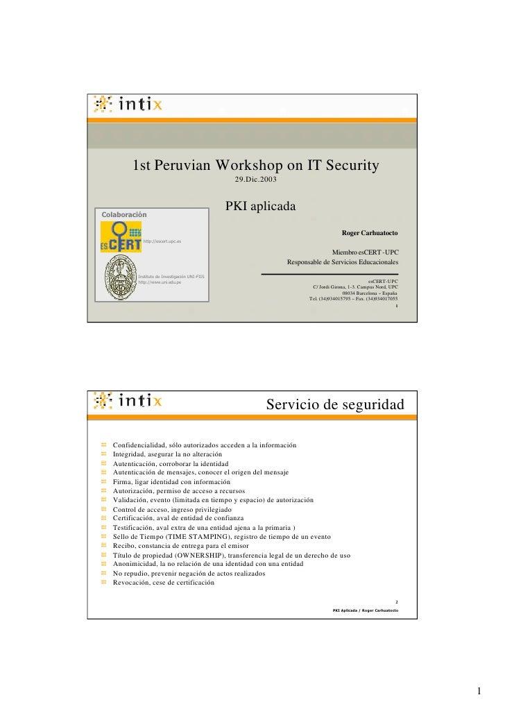 1st Peruvian Workshop on IT Security                                                   29.Dic.2003    Colaboración        ...