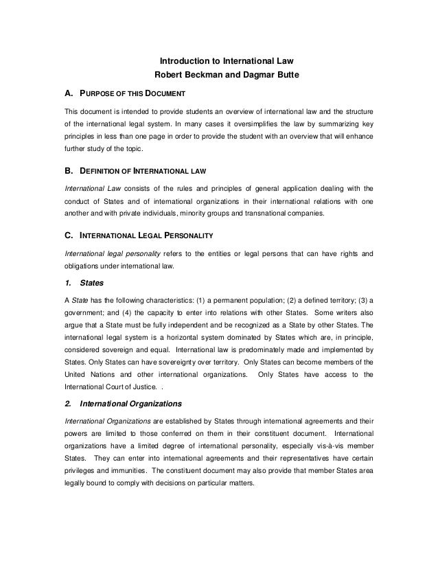 Introduction to International Law Robert Beckman and Dagmar Butte A. PURPOSE OF THIS DOCUMENT This document is intended to...