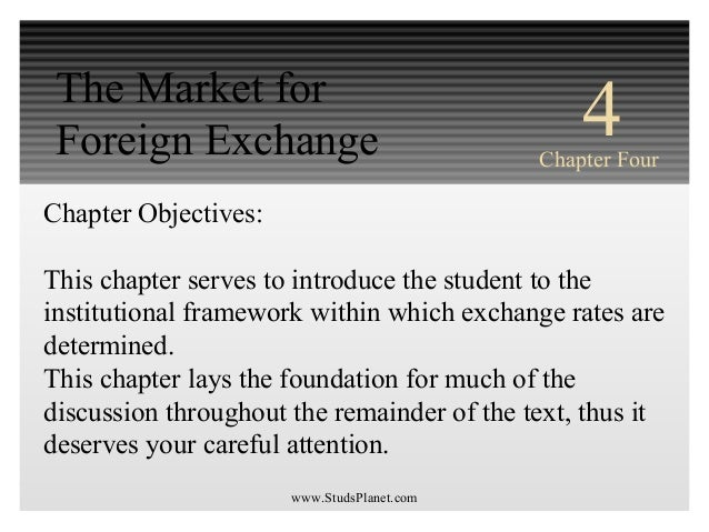 INTERNATIONAL FINANCIAL MANAGEMENT EUN / RESNICK Third Edition Chapter Objectives: This chapter serves to introduce the st...
