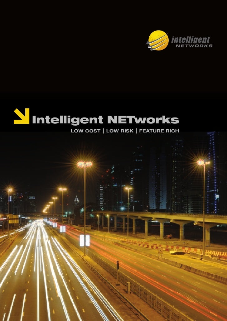 Intelligent NETworks      Low CosT   | Low RIsk | FEaTuRE RICh