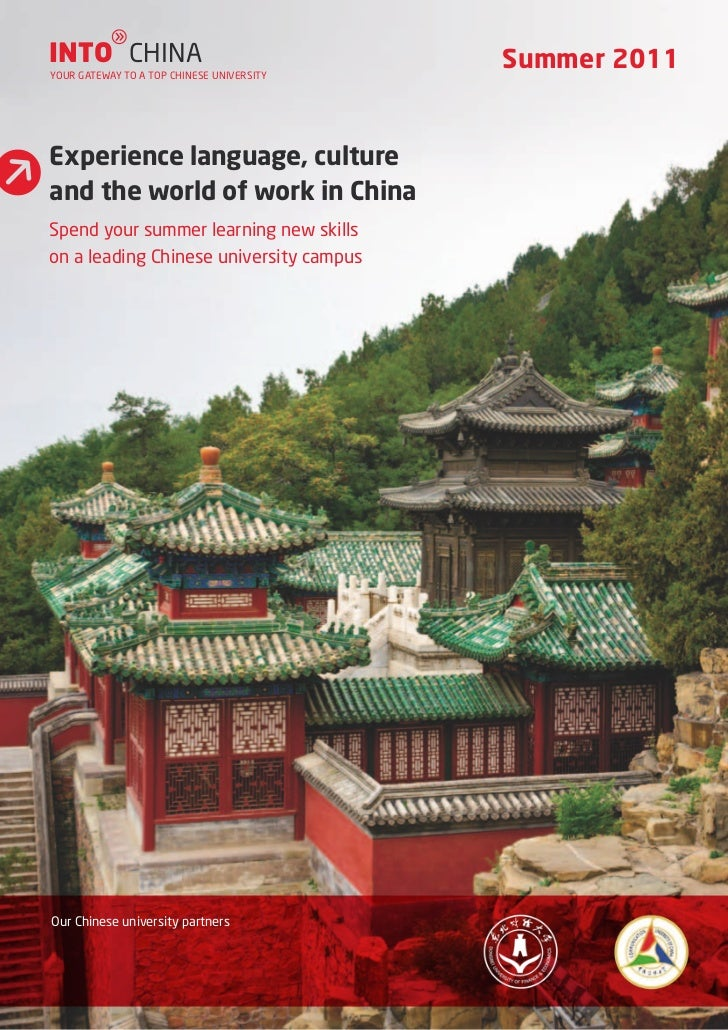 gINTO CHINA                                 Summer 2011YOUR GATEWAY TO A TOP CHINESE UNIVERSITYExperience language, cultur...