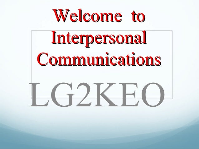 Introduction to Interpersonal Communications 2014